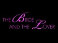 The Bride and the Lover - Trailer