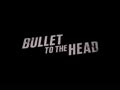 Bullet to the Head - International Trailer
