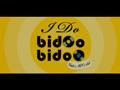 I Do Bidoo Bidoo - Trailer