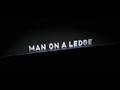 Man on a Ledge - Trailer