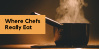 Where Chefs Really Eat