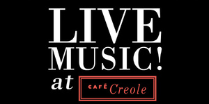 Live Music at Cafe Creole