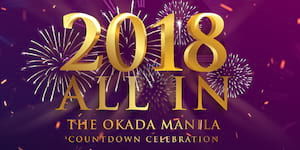 2018 All In: The Okada Manila Countdown Celebration