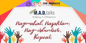 M.A.D. Talks: Nagmahal. Nasaktan. Nagvolunteer. Repeat!