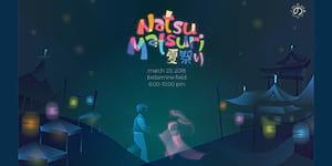 Natsu Matsuri: A Japanese Summer Festival 2018