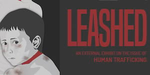 Leashed: An External Exhibit of Human Trafficking