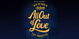 All Out Of Love The Musical