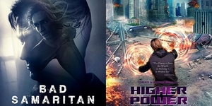 New Movies This Week: Bad Samaritan, Higher Power and more!