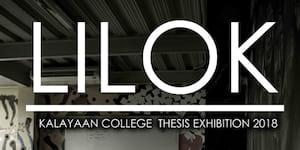 Lilok: Kalayaan College Thesis Exhibition 2018