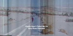 Utopia Hasn't Failed Me Yet: Gary Pastrana 6th Solo Exhibition