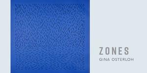 Gina Osterloh: Zones