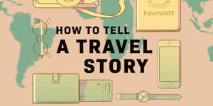 How to Tell a Travel Story: A Travel Writing and Photography Workshop