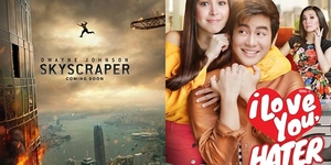 New Movies This Week: Skycraper, I Love You, Hater and more!
