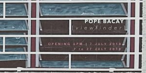 Pope Bacay's Solo Exhibition 'Viewfinder'