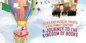 Tricks and Musical Treats: A PPO Family Concert - A Journey to the Kingdom of Books