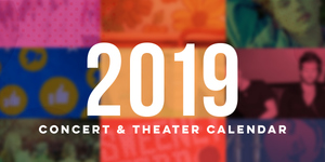 Your Ultimate Guide to the Concerts and Theater Shows happening this 2019