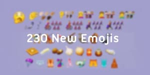 Be More Expressive as 230 New Emojis Are Approaching Our Phones