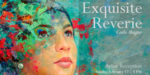 An Exquisite Reverie: A Solo Exhibiton by Carlo Magno