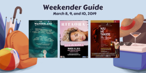 Weekender Guide: March 8, 9, and 10, 2019