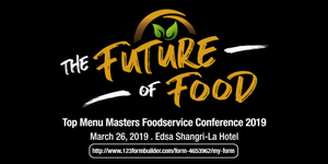 The Future of Food - Top Menu Masters Foodservice Conference 2019