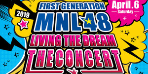 First Generation MNL 48 Living The Dream The Concert