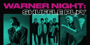 Warner Night: Shuffle Play