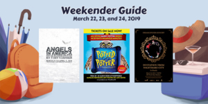 Weekender Guide: March 22, 23, and 24, 2019