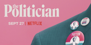 Netflix' 'The Politician' Launches on Netflix This September!
