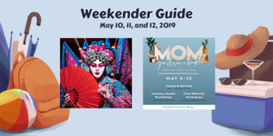 Weekender Guide: May 10, 11, and 12, 2019