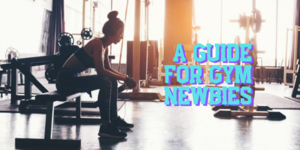 Five Things Every Fitness Newbie Should Know Before Hitting the Gym