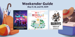 Weekender Guide: May 17, 18, and 19, 2019