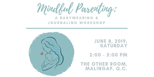 Mindful Parenting: A Babywearing and Journaling Workshop