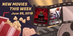 New Movies This Week: Annabelle Comes Home, Step Up 6: Year of the Dance and more!