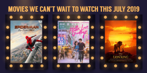 9 Films We Can't Wait to Watch This July 2019