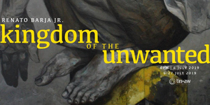 Kingdom of the Unwanted - A Solo Exhibition by Renato Barja Jr.