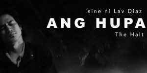 Cinemalaya 2019: A Bold Opening with Lav Diaz's 'Ang Hupa'