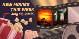 New Movies This Week: The Lion King, The Haunted and more!