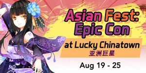 Lucky Chinatown Asian Fest: Epic Con 2019