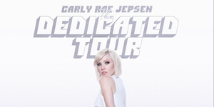 Carly Rae Jepsen The Dedicated Tour