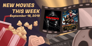 New Movies This Week: Rambo: Last Blood, The Dragon Seal and more!