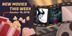 New Movies This Week: Maleficent: Mistress of Evil, The Prey and more!
