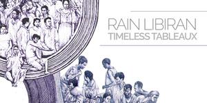 Timeless Tableaux by Rain Libiran