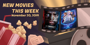 New Movies This Week: 21 Bridges, Frozen II and more!