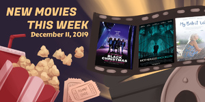 New Movies This Week: Black Christmas, My Bakit List and more!