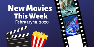 New Movies This Week: Sonic The Hedgehog, The Call of the Wild and more!