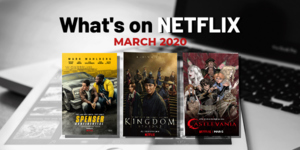 8 Shows and Films Coming to Netflix This March 2020
