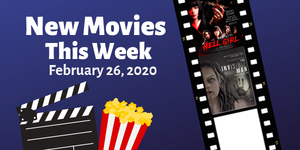 New Movies This Week: Hell Girl, The Invisible Man, and more!