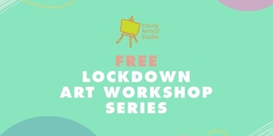 Young Artists' Studio to Hold Free Lockdown Art Workshop Series
