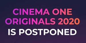 Cinema One Originals 2020 Postponed, Submission of Scripts Extended