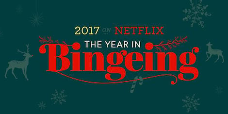 Best of 2017: Netflix Shares Defining Shows, Movies, and What Everyone Binged on This Year